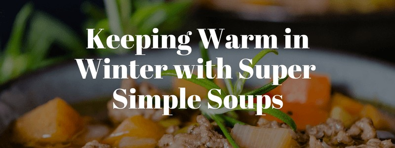 Keeping warm with winter soups 2018